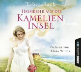 Heimkehr auf die Kamelien-Insel / Kamelien Insel Saga Bd.3 (6 Audio-CDs)