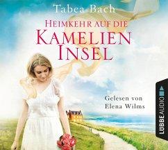 Heimkehr auf die Kamelien-Insel / Kamelien Insel Saga Bd.3 (6 Audio-CDs) - Bach, Tabea