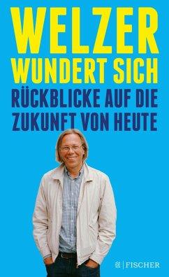 Welzer wundert sich (eBook, ePUB) - Welzer, Harald