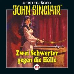 Zwei Schwerter gegen die Hölle / Geisterjäger John Sinclair Bd.127 (1 Audio-CD)