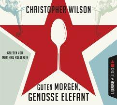 Guten Morgen, Genosse Elefant, 6 Audio-CDs - Wilson, Christopher