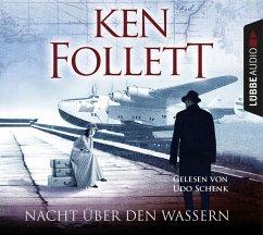 Nacht über den Wassern, 5 Audio-CDs - Follett, Ken