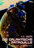 DIE GALAKTISCHE PATROUILLE - Dritter Roman des LENSMEN-Zyklus (eBook, ePUB)