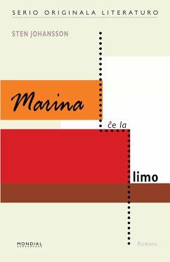 Marina ĉe la limo (Originala romano en Esperanto) (eBook, ePUB)