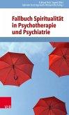 Fallbuch Spiritualität in Psychotherapie und Psychiatrie (eBook, PDF)