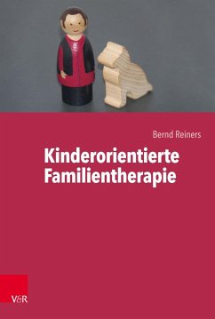 Kinderorientierte Familientherapie - Reiners, Bernd