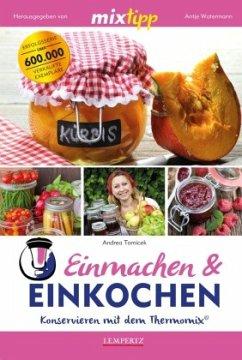 mixtipp: Einmachen & Einkochen - Tomicek, Andrea