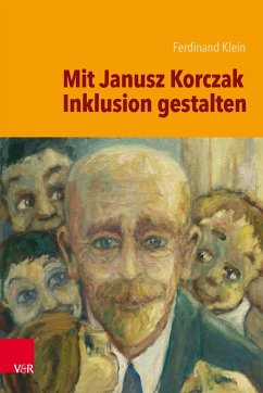 Mit Janusz Korczak Inklusion gestalten