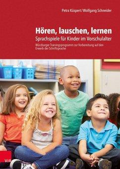 Hören, lauschen, lernen - Anleitung und Arbeitsmaterial - Küspert, Petra; Schneider, Wolfgang