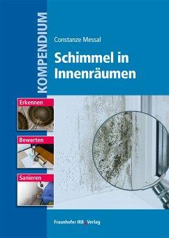 Kompendium Schimmel in Innenräumen. (eBook, PDF) - Messal, Constanze