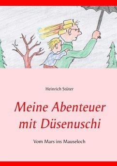 Meine Abenteuer mit Düsenuschi (eBook, ePUB)