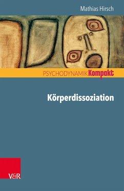 Körperdissoziation - Hirsch, Mathias