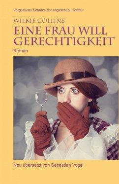 Eine Frau will Gerechtigkeit (eBook, ePUB) - Collins, Wilkie