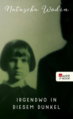 Irgendwo in diesem Dunkel (eBook, ePUB) - Wodin, Natascha