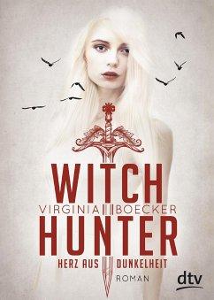 Herz aus Dunkelheit / Witch Hunter Bd.2 - Boecker, Virginia