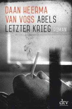 Abels letzter Krieg - Heerma van Voss, Daan