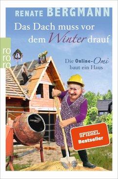 Das Dach muss vor dem Winter drauf / Online-Omi Bd.11 - Bergmann, Renate