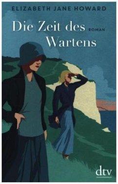 Die Zeit des Wartens / Familie Cazalet Bd.2 - Howard, Elizabeth Jane