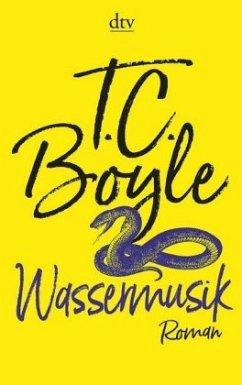 Wassermusik - Boyle, T. C.