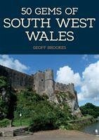 50 Gems of South West Wales - Brookes, Geoff