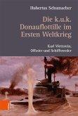 Die k. u. k. Donauflottille im Ersten Weltkrieg