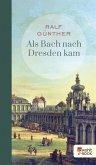 Als Bach nach Dresden kam (eBook, ePUB)