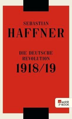 Die deutsche Revolution 1918/19 (eBook, ePUB) - Haffner, Sebastian