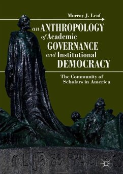 An Anthropology of Academic Governance and Institutional Democracy - Leaf, Murray J.