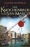 Der Knochenraub von San Marco / Der Spion des Dogen Bd.2