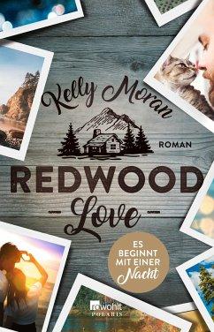 Redwood Love - Es beginnt mit einer Nacht / Redwood Bd.3 - Moran, Kelly