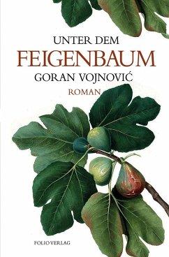 Unter dem Feigenbaum - Vojnovic, Goran