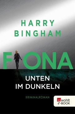Fiona: Unten im Dunkeln / Fiona Griffiths Bd.4 ...