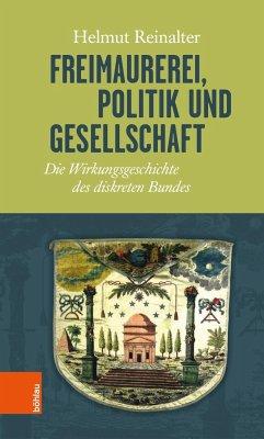 Freimaurerei, Politik und Gesellschaft - Reinalter, Helmut