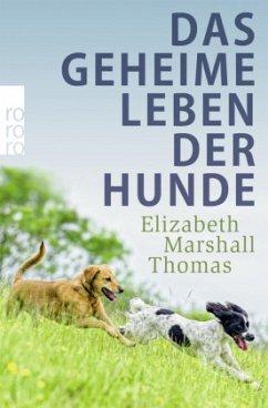 Das geheime Leben der Hunde - Thomas, Elizabeth Marshall