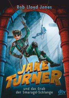 Jake Turner und das Grab der Smaragdschlange / Jake Turner Bd.1 - Jones, Rob Lloyd