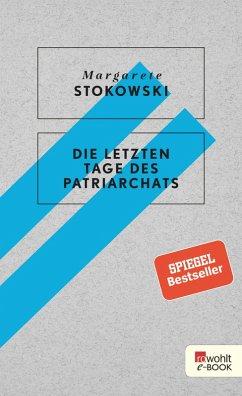 Die letzten Tage des Patriarchats (eBook, ePUB) - Stokowski, Margarete