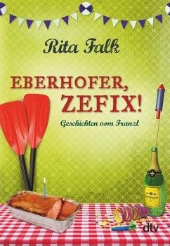 Eberhofer, Zefix! - Falk, Rita
