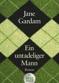 Ein untadeliger Mann / Old Filth Trilogie Bd.1