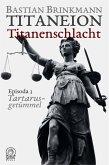 Titaneion Titanenschlacht - Episoda 3: Tartarusgetümmel (eBook, ePUB)