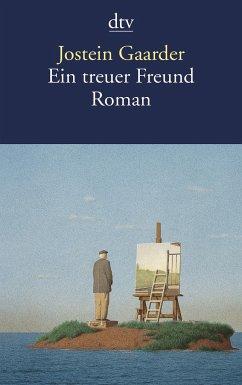 Ein treuer Freund - Gaarder, Jostein
