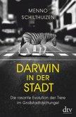 Darwin in der Stadt. Die rasante Evolution der Tiere im Großstadtdschungel