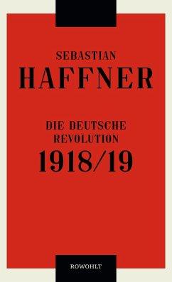 Die deutsche Revolution 1918/19 - Haffner, Sebastian