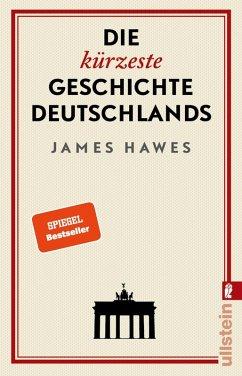 Die kürzeste Geschichte Deutschlands (eBook, ePUB) - Hawes, James