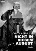 NICHT IN DIESEM AUGUST (eBook, ePUB)