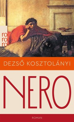 Nero, der blutige Dichter - Kosztolányi, Dezsö
