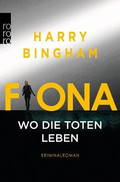 Fiona: Wo die Toten leben / Fiona Griffiths Bd.5 - Bingham, Harry