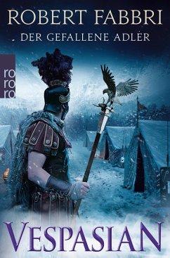 Der gefallene Adler / Vespasian Bd.4 - Fabbri, Robert