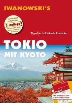 Tokio mit Kyoto - Reiseführer von Iwanowski - Sommer, Katharina