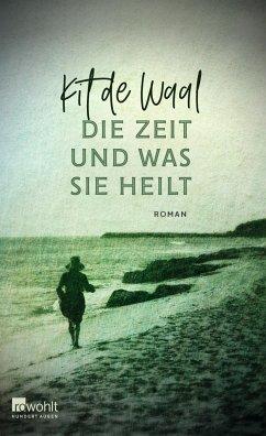 Die Zeit und was sie heilt - Waal, Kit de