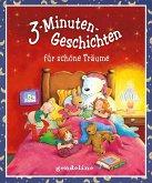 3-Minuten-Geschichten für schöne Träume - Für Kinder ab 4 Jahre